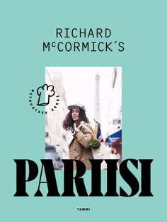 Richard McCormick's Pariisi - Richard McCormick - #richardmccormick #richardmccormicks #rmcpariisi #pariisi #matka #resepti #kirja