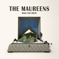 The maureens - Bang the drum (@ https://themaureens.bandcamp.com/album/bang-the-drum) - Selfreleased, 2015