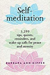 The Paperback of the Self-Meditation: Tips, Quotes, Reminders, and Wake-Up Calls for Peace and Serenity by Barbara Ann Kipfer at Barnes & Noble. Meditation Books, Daily Meditation, Meditation Practices, Spiritual Practices, Simple Meditation, Instant Karma, Barbara Ann, Tea Quotes, Wake Up Call