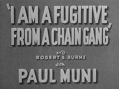 I am a fugitive from a chain gang 1932 movie title