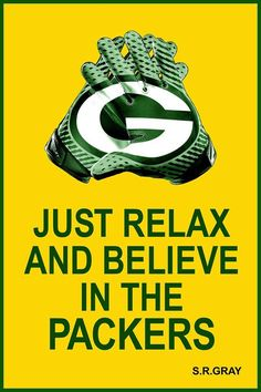 Just Relax and Believe in the Packers