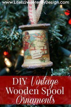 An easy tutorial for making an adorable Vintage Wooden Spool Ornament for your Christmas Tree! These would make great gifts and are so easy to personalize!