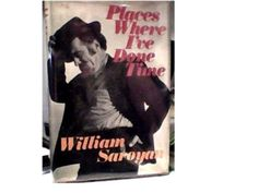 (SIGNED) William Saroyan~1ST~Places Where I've Done Time-hardback book with dj