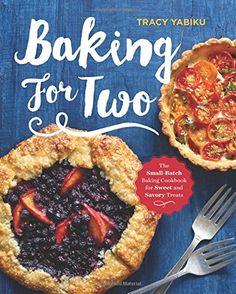 Baking for Two: The Small-Batch Baking Cookbook for Sweet and Savory Treats Recipes by Tracy Yabiku Cooking For Two, Cooking Tools, Cooking Games, Small Batch Baking, Baking Cookbooks, Dessert Cookbooks, Dessert For Two, Thing 1, Dinner For Two