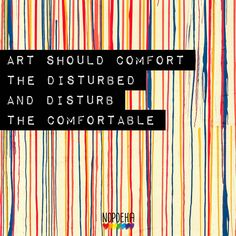 Art should comfort