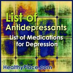 List of all antidepressants, medications for depression.SSRI list, SNRI list, MAOI list. Antidepressants uses, dosage, side-effects.