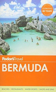 Fodor's Bermuda (Travel Guide)Fodor Guides Bermuda Travel, Bermuda Beaches, Travel List, Travel Advice, Travel Guides, Cheap Places To Travel, Cool Places To Visit, Best Bucket List, Best Cities