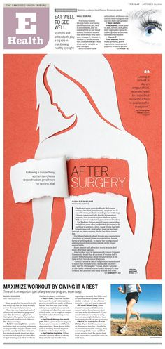 Yet another example of how visually engaging a small page disruption can be. Designers at The San Diego Union-Tribune emphasized the idea of a mastectomy by playing with the visual illusion of removed paper in the breast area.