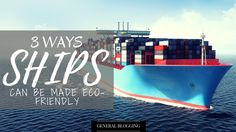 3 Ways Ships can be made Eco-Friendly Shipping Company, Mother Nature, Eco Friendly, Ships, Canning, Boats, Home Canning, Nature, Mother Earth