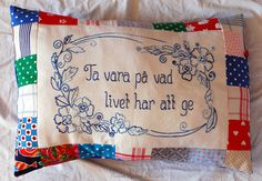 "Recycle pillow, by Maria of Jag blommar: Återbrukskuddar  ""Take advantage of what life has to give"""
