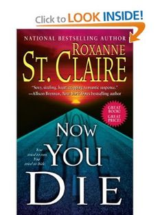 Now You Die (Bullet Catchers): Roxanne St. Claire: 9781439149485: Amazon.com: Books