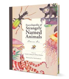 """Illustrations created for an """"Encyclopedia of Strangely Named Animals"""" picture book published by Moppet Books. Book Illustration, Watercolor Illustration, Buy Used Books, Encyclopedia Books, Thing 1, Classic Literature, Book Publishing, Book Design, Book Worms"""