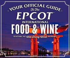 Click for Your Official Guide to Epcot International Food & Wine Festival at Walt Disney World!