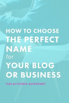 How to Choose the Perfect Name for Your Blog or Business (Free Worksheet!) - The Nectar Collective blogging tools, #blog #blogging #success