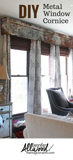How we used a rusty tin panel as a repurposed cornice window treatment. It adds texture, gives a farmhouse feel and mixes old with new in my living room. Window Cornices, Valances, Small House Decorating, Cornice Design, Cornice Ideas, Diy Furniture, Reupholster Furniture, Automotive Furniture, Automotive Decor