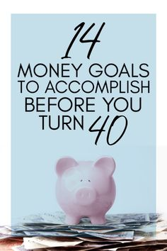 14 Money goals to accomplish before you turn 40. These goals will help you become financial free and gain money management skills. #personalfinance #moneymanagement #preparingforyourfuture #financialgoals