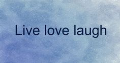 Live love laugh Live Love, Meant To Be, Words, Horse