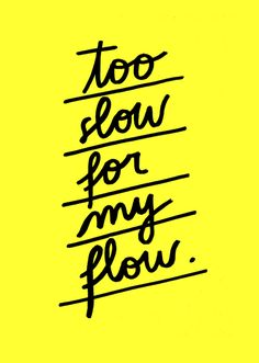 Too Slow en Affiche premium par Wasted Rita The Words, More Than Words, Happy Quotes, Great Quotes, Quotes To Live By, Inspirational Quotes, Motivational Quotes, Super Quotes, Words Quotes