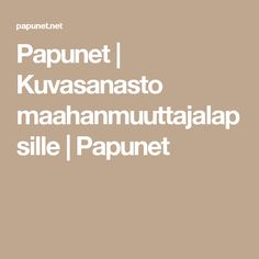 Papunet | Kuvasanasto maahanmuuttajalapsille | Papunet Special Education, Kindergarten, Homeschool, Teaching, Kindergartens, Preschool, Teaching Manners, Pre K, Day Care