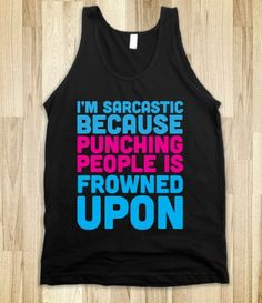 I NEED THIS!! | I'm sarcastic because punching people is frowned upon.