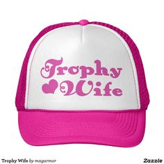 Trophy Wife Trucker Hat