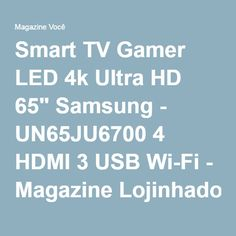 "Smart TV Gamer LED 4k Ultra HD 65"" Samsung - UN65JU6700 4 HDMI 3 USB Wi-Fi - Magazine Lojinhadolar"