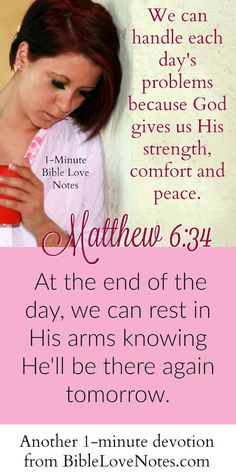 The message of Matthew 6:34 is so pertinent and helpful in calming our worries and fears. This 1-minute devotion encourages you that Jesus will be there tomorrow so there is not need to worry about the future.