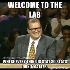 Truisms of LabLand If you laughed then you might be a LabTech!