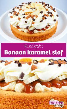 Banaan + Karamel + Slof = het recept wat jij dit weekend wilt gaan bakken. Recept van Deleukstetaartenshop
