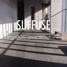 Suffuse |səˈfjuːz| late 16th century origin from Latin suffus- 'poured into', from sub- 'below, from below' + fundere 'pour'#beautifulwords #wordoftheday #MuseumSan #뮤지엄산 #Wonju #AndoTadao #Architecture