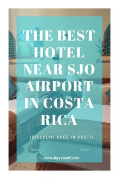 #CostaRica #travel Need a hotel near the San Jose Airport in Costa Rica? This is it! Discount code in the post!