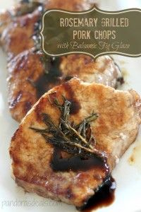Rosemary & Balsamic Grilled Pork Chops With Balsamic Fig Glaze