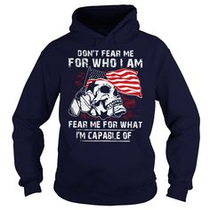 VETERAN DON'T FEAR ME FOR WHO I AM T SHIRT #gift #ideas #Popular #Everything #Videos #Shop #Animals #pets #Architecture #Art #Cars #motorcycles #Celebrities #DIY #crafts #Design #Education #Entertainment #Food #drink #Gardening #Geek #Hair #beauty #Health #fitness #History #Holidays #events #Home decor #Humor #Illustrations #posters #Kids #parenting #Men #Outdoors #Photography #Products #Quotes #Science #nature #Sports #Tattoos #Technology #Travel #Weddings #Women