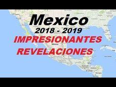 México 2018 - 2019. Importantes Revelaciones. Refugios Naturales en Méxi...