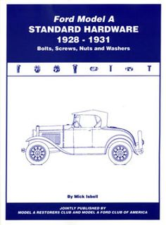 MARC - Model A Restorers Club.  Ford Model A Standard Hardware 1928-1931 book. Reference source to research number, size, shape, finish of bolts/screws/nuts/washers. $7 plus shipping.