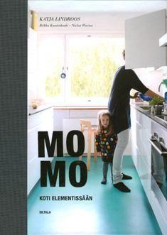 MOMO book in Greater Helsinki region library/ Katja Lindroos: Momo: koti elementissään - varaa HelMetissä: http://haku.helmet.fi/iii/encore/record/C|Rb2081213