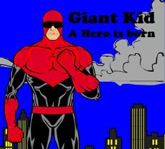 GIANT KID: A HERO IS BORN by Aaron Price - High school just got a lot more complicated for Simon Trent, now that he's discovered he has the ability to grow over 8 feet tall with super strength and speed. Unsure what to do with this new-found power, he's recruited as a protege to the Guardian, the greatest, and only, super hero in the city... Adventure, Fantasy, Sci Fi, Superhero, Young Adult