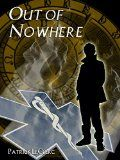 Free Kindle Book -   Out of Nowhere (The Immortal Vagabond Healer Book 1) Check more at http://www.free-kindle-books-4u.com/science-fictionfree-out-of-nowhere-the-immortal-vagabond-healer-book-1/