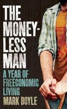 Moneyless Man - Mark Boyle