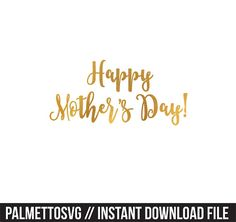 happy mothers day gold foil clip art, Svg, Cricut Cut Files, Silhouette Cut Files  This listing is for an INSTANT DOWNLOAD. You can easily create