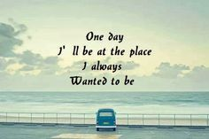 One day I'll be at the place I always wanted to be | Anonymous ART of Revolution