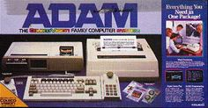 Colecovision ADAM - My best friend had one these. We'd play with it for hours, typing in programs from computer magazines.