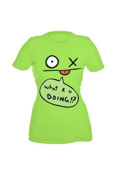 green uglydoll what r u doing shirt