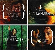 we can be saviors just for a moment, we can be heroes just for a day.