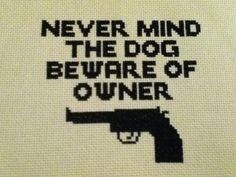 Never Mind The Dog Beware Of Owner Gun Sign by starkissedjade, $4.00