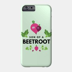 Son Of A Beetroot Funny Vegetable Quote - Beetroot - Phone Case | TeePublic