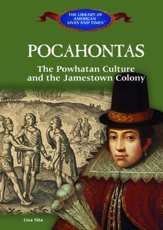 Pocahontas: The Powhatan Culture and the Jamestown Colony (The Library of American Lives and Times) by Lisa Sita http://www.amazon.com/dp/1404226532/ref=cm_sw_r_pi_dp_h5H8ub0WBNHSP