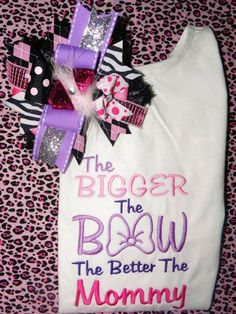 The bigger the bow the better the mom. Most definitely :)