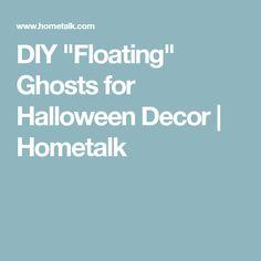 "DIY ""Floating"" Ghosts for Halloween Decor | Hometalk"