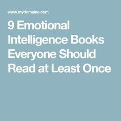 9 Emotional Intelligence Books Everyone Should Read at Least Once